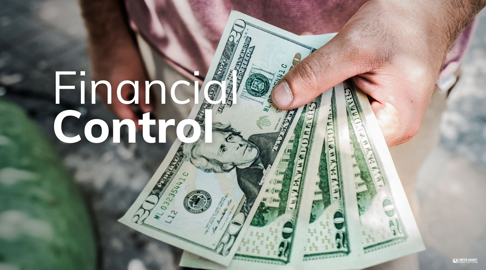 Control over finances can indicate human labor trafficking